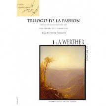 Doucet Jean-baptiste - Trilogie De La Passion I - A Werther