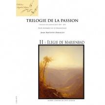Doucet Jean-baptiste - Trilogie De La Passion Ii - Elegie De Marienbad