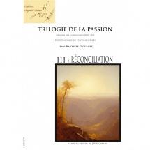 Doucet Jean-baptiste - Trilogie De La Passion Iii - Reconciliation