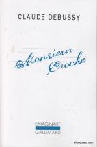 Debussy C. - Monsieur Croche Et Autres Ecrits