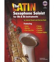 Rosati G./hunt D. - The Latin Saxophon Soloist - Saxophone Sib Et Mib + Cd