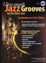 Ultra Smooth Jazz Grooves For Eb (alto) Sax + Cd