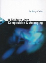 Coker J. - A Guide To Jazz Composition & Arranging