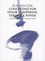 Mintzer B. - Concertino For Tenor Saxophone, Strings & Winds - Saxophone, Strings And Wind Instrumen