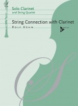 Kuhn R. - String Connection With Clarinet - Clarinet And String Quartet
