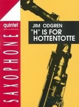 Odgren J. - H Is For Hottentotte - 5 Saxophones (saatbar), Bass + Drums Opt.