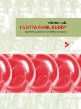 Hude V. - I Gotta Funk, Buddy - 5 Saxophones (sattb/saatb) And Percussion (opt.)