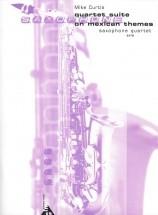 Curtis M. - Quartet Suite On Mexican Themes - 4 Saxophones (satbar)