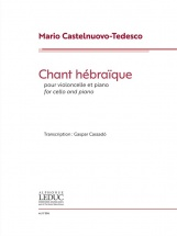 Castelnuovo-tedesco Mario - Chant Hebraique - Violoncelle and Piano