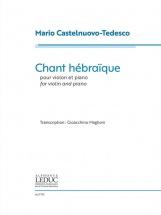Castelnuovo-tedesco Mario - Chant Hebraique - Violon & Piano