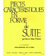 Dubois P. M. - Pieces Caracteristiques En Forme De Suite N°3 A La Francaise - Sax Alto & Piano