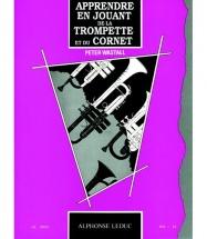 Wastall Peter - Apprendre En Jouant De La Trompette (cornet)