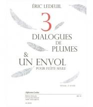 Ledeuil E. - Trois Dialogues De Plumes Et Un Envol - Flûte Seule