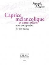 Hahn Reynaldo - Caprice Melancolique Et Autres Pieces Pour Deux Pianos
