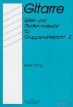 Hartog C. - Die Gitarre, Spiel Und Studienmaterial 2