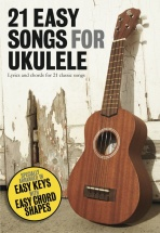21 Easy Songs For Ukulele - Ukulele