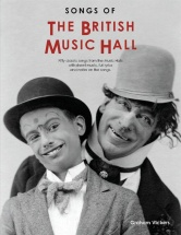 Graham Vickers - Songs Of The British Music Hall - Melody Line, Lyrics And Chords