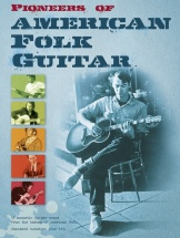 Pioneers Of American Folk Guitar - Guitar