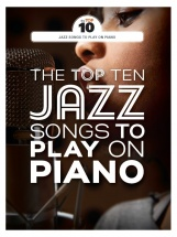 The Top Ten Jazz Songs To Play On The Piano