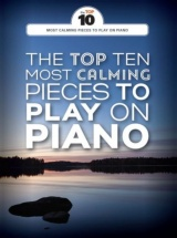 The Top Ten Calming Pieces To Play On Piano