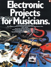 Electronic Projects For Musicians -
