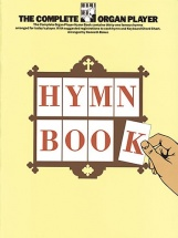 The Complete Organ Player Hymn Book Organ - Lyrics And Chords