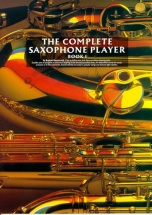 The Complete Saxophone Player Book 1 Sax- Saxophone