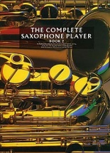The Complete Saxophone Player Book 2 - Alto Saxophone