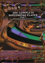 The Complete Saxophone Player Book 3 Sax- Saxophone