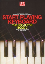 Peter Lavender - Start Playing Keyboard - The Sfx-tutor Book 2 - Melody Line, Lyrics And Chords