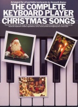 Baker Kenneth - Complete Keyboard Player Christmas Songs - Melody Line, Lyrics And Chords