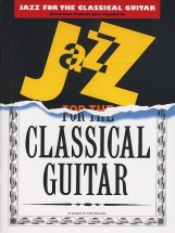 Jazz For The Classical Guitar - Arranged By John Zaradin - Guitar