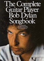 Dick Arthur - The Complete Guitar Player Bob Dylan Songbook - Melody Line, Lyrics And Chords