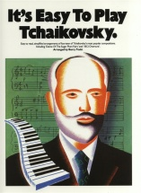 It's Easy To Play Tchaikovsky - Piano Solo