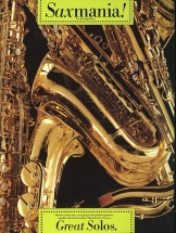 Saxmania! - Great Solos - Thirteen Classic Solos - Saxophone