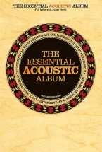 The Essential Acoustic Album Chord Songbook - Lyrics And Chords
