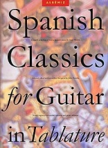 Albeniz Isaac Spanish Classics For Guitar In Tablature - Guitar
