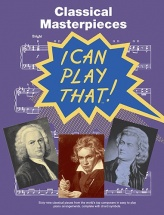 I Can Play That! - Classical Masterpieces - Piano Solo