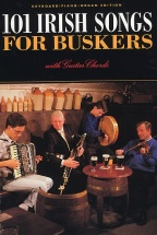 101 Irish Songs For Buskers - Melody Line, Lyrics And Chords