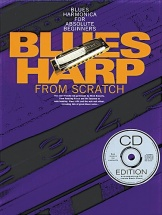 Kinsella Mich - Blues Harp From Scratch - Blues Harmonica For Absolute Beginners - Harmonica