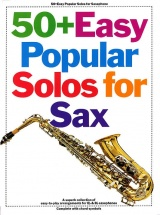 50 + Easy Popular Solos For Sax - A Superb Collection Of Easy-to-play - Complete With Chord Symbols