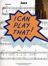 I Can Play That! Jazz - Piano Solo