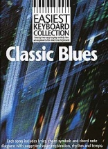 Easiest Keyboard Collection Classic Blues - Melody Line, Lyrics And Chords