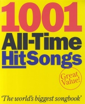 1001 All-time Hit Songs - Melody Line, Lyrics And Chords