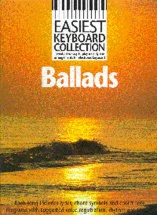 Easiest Keyboard Collection Ballads - Melody Line, Lyrics And Chords