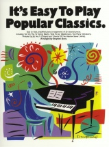It's Easy To Play Popular Classics - Piano Solo And Guitar