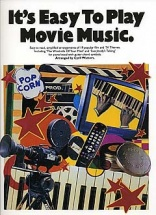 It's Easy To Play Movie Music - [easy To Read, Simplified Arrangements Of 19 Popular Film And Tv The