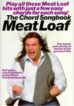 Meatloaf - Chord Songbook - The Chord Songbook - The Words And Chords Of Twelve Of His Greatest Hits