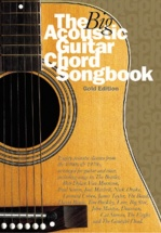 The Big Acoustic Guitar Chord Songbook Gold - Lyrics And Chords