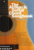 The Big Acoustic Guitar Chord Songbook - Platinum Edition - Lyrics And Chords